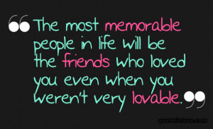 to memorable moments true friend quotes worth quotes view all
