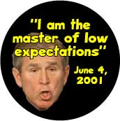 ... Master of Low Expectations - funny Bush quote-ANTI-BUSH BUMPER STICKER