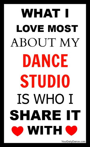 What I Love Most About My Dance Studio Is Who I Share It With