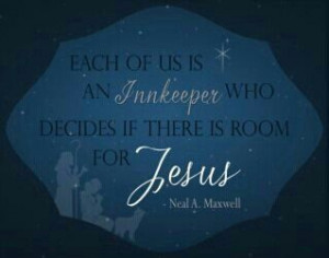Elder Neal A. Maxwell (Great Christmas quote)
