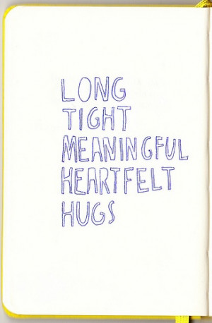 The best friends give the best HUGS. :)