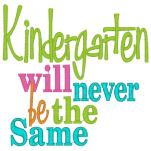 Kindergarten Quotes And Sayings