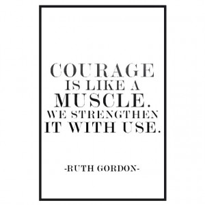 ... Strengthen it with Use', Ruth Gordon Quote. Amazing Woman and Actress