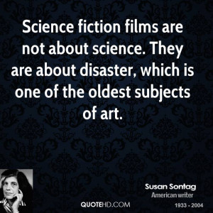 ... -sontag-author-science-fiction-films-are-not-about-science-they.jpg