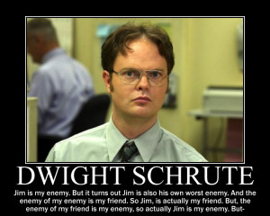 Dwight Shrute On Enemies by R5-S8