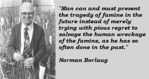 Norman borlaug famous quotes 5