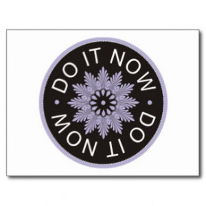 Motivational 3 Word Quotes ~Do It Now~ Post Cards