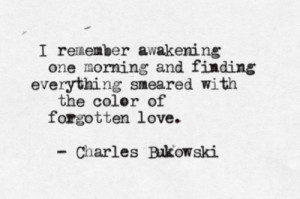 Happy Birthday, Charles Bukowski – Selected Quotes
