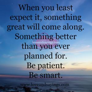 Be patient Be smart