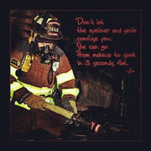 Woman Firefighter Quotes A female firefighter