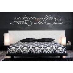 ... live your dream - words, phrases and quotes ----For above our bed More