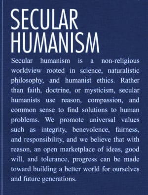 Secular Humanism. That's all I'm trying to explain! Is this really too ...