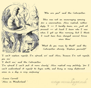 Alice in Wonderland: Advice From a Caterpillar' - Lewis Carroll