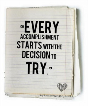 ... Quotes and Sayings -Looking for a Quote - Every accomplishment starts