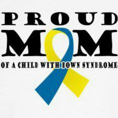 proud mom of a son with down syndrome more ds awareness down syndrome ...