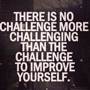Good Morning Improve yo !! Challenge yourself everyday to do better ...