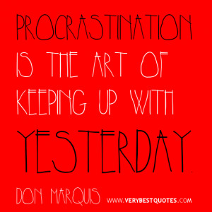 Funny Quotes, procrastination quotes, funny quotes of the day