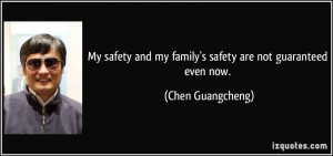 My safety and my family's safety are not guaranteed even now. - Chen ...