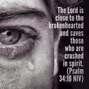 The Lord is close to the brokenhearted and saves those who are crushed ...
