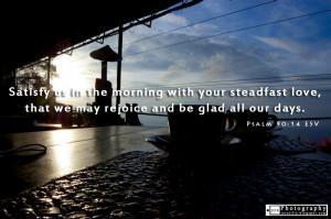 Bible Quotes Psalm 90:14 ESV