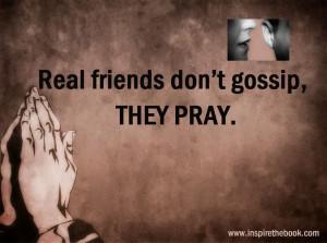 don't gossip, they pray. www.inspirethebook.com #god #pray #gossip ...
