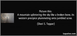 Picture this: A mountain splintering the sky like a broken bone, its ...