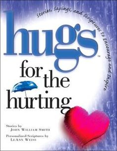 hugs pictures and quotes | Hugs for the Hurting: Stories, Sayings, and ...