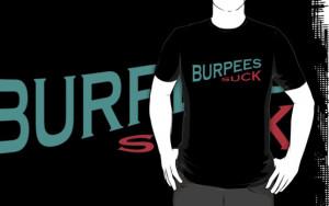 gyenayme › Portfolio › Burpees Suck - Funny Crossfit Quote