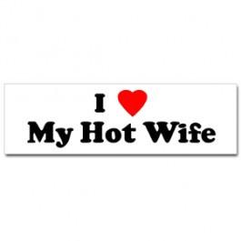 Love My Hot Wife Bumper Sticker