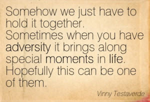 ... Special Moments In Life. Hopefully This Can Be One Of Them. - Vinny