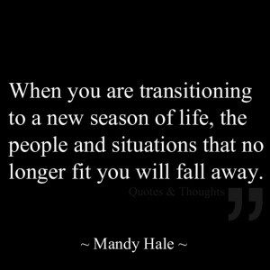When you are transitioning to a new season of life, the people and ...