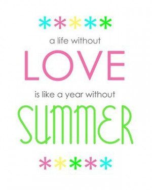 summer, quotes, sayings, cute, sunshine, love | Inspirational pictures
