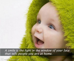 smile is the light in the window of your face that tells people you ...