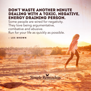 Don 39 t Waste Your Time with Negative People