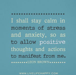 shall stay calm in moments of stress and anxiety, so as to allow ...