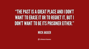 quote-Mick-Jagger-the-past-is-a-great-place-and-95769.png