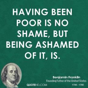... -franklin-politician-having-been-poor-is-no-shame-but-being.jpg