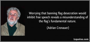 Worrying that banning flag desecration would inhibit free speech ...