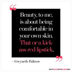 ... in your own skin. That or a kickass red lipstick.
