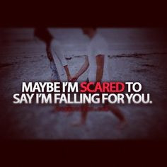 QOTD #maybe #im #scared #to #say #im #falling #for #you #reality # ...