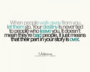 :quote submitted by catheriinehuangWhen people walk away from you ...