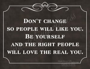 Don't Change, Be Yourself Inspirational Quote INSTANT DOWNLOAD