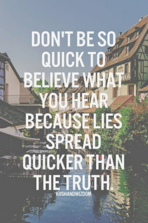 dont believe what you hear