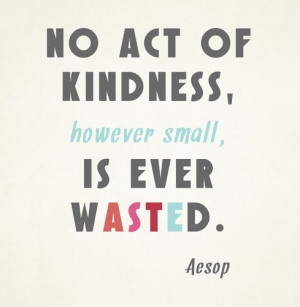 Acts Of Kindness Quotes No act of kindness,