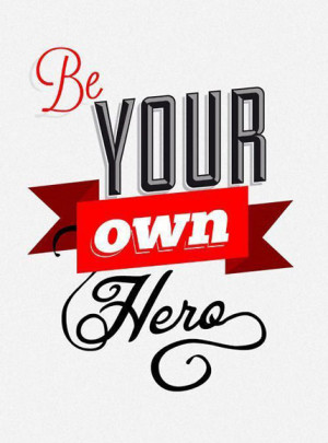 Be your own hero