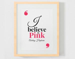 Audrey Hepburn quote, inspirational print, wall decor, i believe in ...