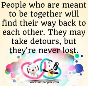 People who are meant to be together quote via www.IamPoopsie.com