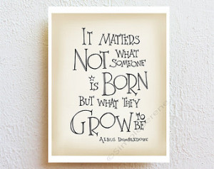 Harry Potter art print - Albus Dumb ledore quote, it matters not what ...