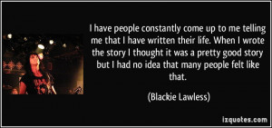 More Blackie Lawless Quotes