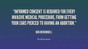 Informed consent is required for every invasive medical procedure ...
